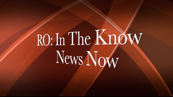 'RO: In the Know' News Now