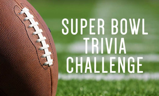 How much do you know about the Super Bowl?